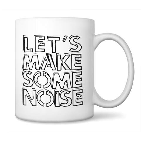 Let´s Make Some Noise