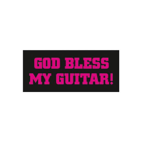 God bless my Guitar