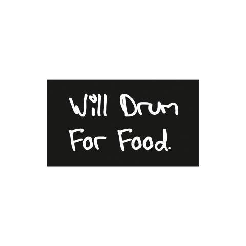 Will drum for food